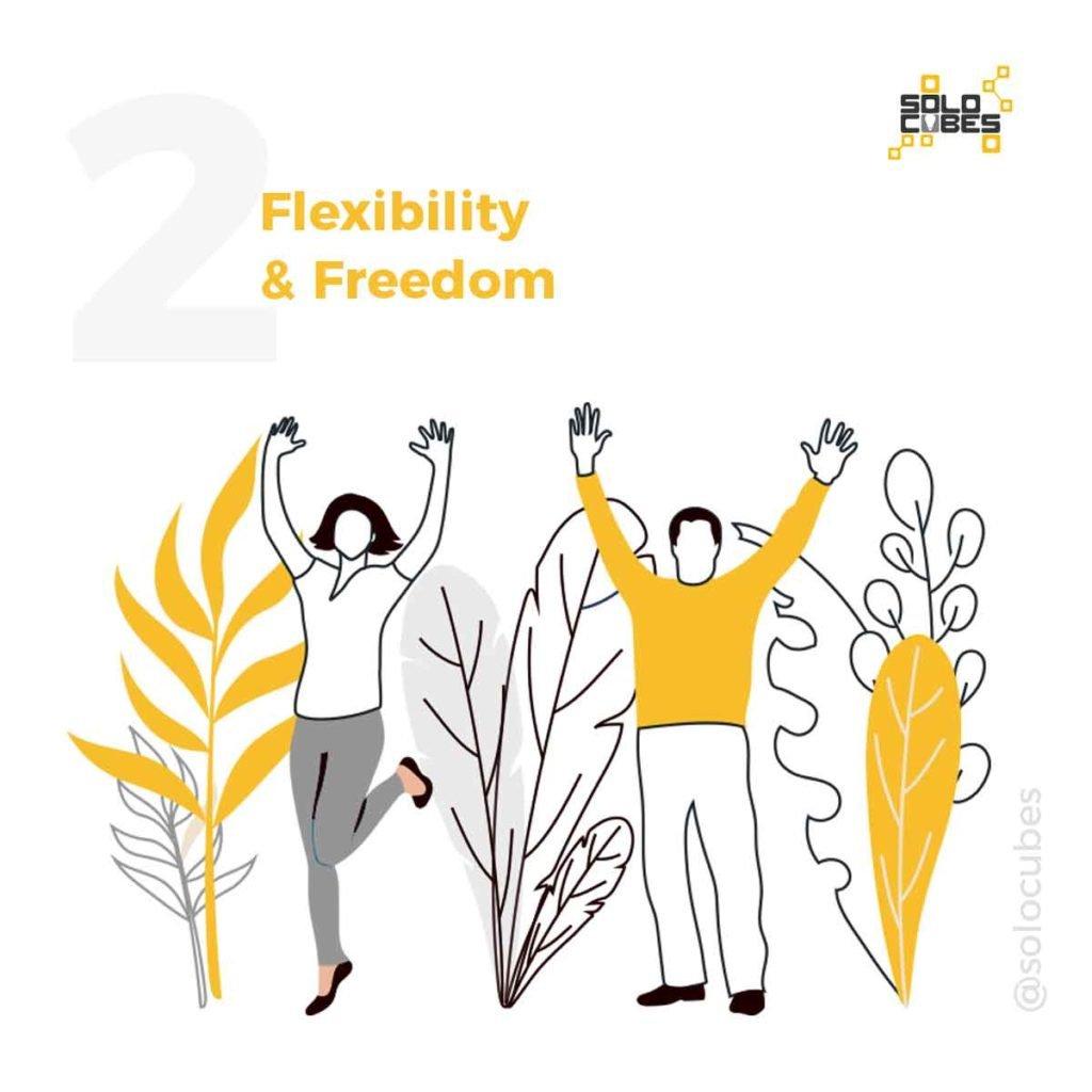 freedom & flexibility